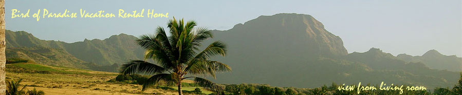 Kauai Vacation Rental at Poipu Kauai Hawaii, view from Bird of Paradise Home